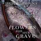 Flowers for Her Grave - A Grim Reaper Mystery audiobook by Judy Clemens, Poisoned Pen Press