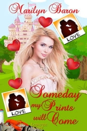 Someday My Prints Will Come ebook by Marilyn  Baron