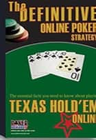 The Definitive Online Poker Strategy ebook by Poker Rewards