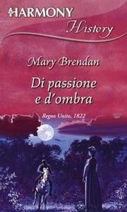 Di passione e d'ombra ebook by Mary Brendan