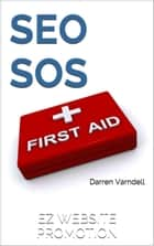SEO SoS - Search Engine Optimization First Aid Guide ePub Edition ebook by Darren Varndell