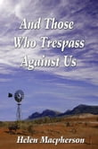 And Those Who Trespass Against Us