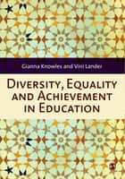 Diversity, Equality and Achievement in Education ebook by Mrs Vini Lander, Gianna Knowles