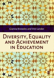 Diversity, Equality and Achievement in Education ebook by Mrs Vini Lander,Gianna Knowles