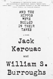 And the Hippos Were Boiled in Their Tanks ebook by William S. Burroughs,Jack Kerouac