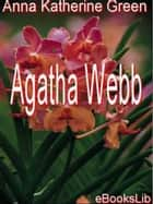 Agatha Webb ebook by Anna Katherine Green