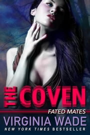 Fated Mates - The Coven, #3 ebook by Virginia Wade