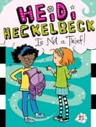 Heidi Heckelbeck Is Not a Thief! ebook by Wanda Coven, Priscilla Burris