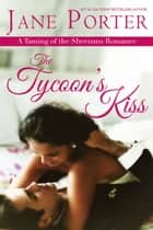 The Tycoon's Kiss ebook by Jane Porter
