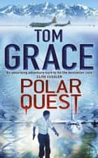 Polar Quest ebook by Tom Grace
