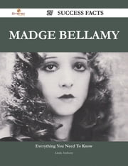 Madge Bellamy 27 Success Facts - Everything you need to know about Madge Bellamy ebook by Linda Anthony