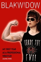 Blakwidow: My First Year as a Professional Wrestler ebook by Storm, Amanda