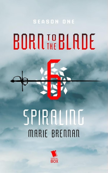 Spiraling (Born to the Blade Season 1 Episode 6) ebook by Marie  Brennan,Michael  Underwood