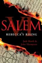 Salem VI: Rebecca's Rising ebook by Jack Heath, John Thompson