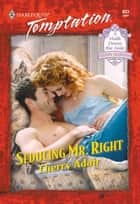 Seducing Mr. Right - A Novel ebook by Cherry Adair