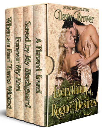 Everything a Rogue Desires ebook by Dawn Brower
