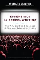Essentials of Screenwriting ebook by Richard Walter