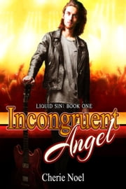Liquid Sin: Incongruent Angel ebook by Cherie Noel