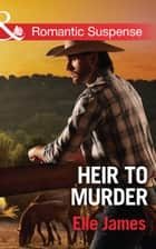 Heir to Murder (Mills & Boon Romantic Suspense) (The Adair Affairs, Book 4) eBook by Elle James