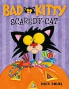 Bad Kitty Scaredy-Cat ebook by Nick Bruel