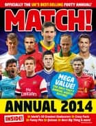 Match Annual 2014 - From the Makers of the UK's Bestselling Football Magazine ebook by MATCH