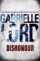 Dishonour ebook by Gabrielle Lord