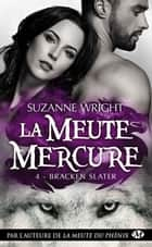 Bracken Slater - La Meute Mercure, T4 eBook by Jocelyne Bourbonnière, Suzanne Wright