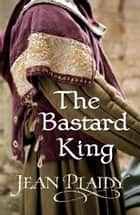 The Bastard King - (Norman Series) ebook by