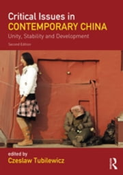 Critical Issues in Contemporary China - Unity, Stability and Development ebook by