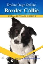 Border Collie ebook by Mychelle Klose