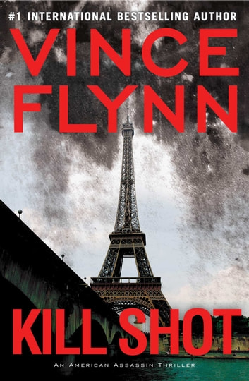 Kill Shot - An American Assassin Thriller ebook by Vince Flynn