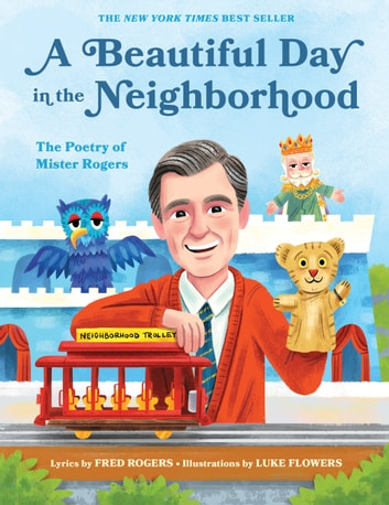 A Beautiful Day in the Neighborhood - The Poetry of Mister Rogers ebook by Fred Rogers