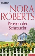 Pension der Sehnsucht ebook by Nora Roberts