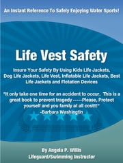 Life Vest Safety ebook by Angela P. Willis