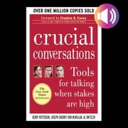 Crucial Conversations: Tools for Talking When Stakes Are High, Second Edition audiobook by Kerry Patterson, Joseph Grenny, Ron McMillan,...