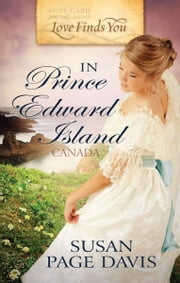 Love Finds You in Prince Edward Island ebook by Susan Page Davis