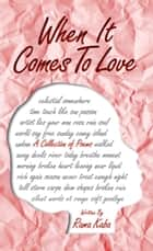 When It Comes To Love - a collection of poems ebook by Rama Kaba