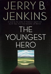 The Youngest Hero ebook by Jerry B. Jenkins