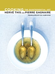 Cooking: The Quintessential Art ebook by This, Hervé|Gagnaire, Pierre