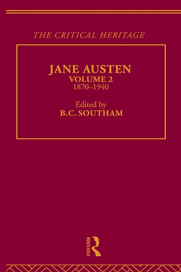 Jane Austen - The Critical Heritage Volume 2 1870-1940 ebook by