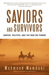 Saviors and Survivors - Darfur, Politics, and the War on Terror ebook by Mahmood Mamdani