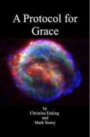 A Protocol for Grace ebook by Christine Enking,Mark Storry