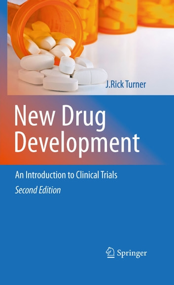 New Drug Development - An Introduction to Clinical Trials: Second Edition ebook by J. Rick Turner