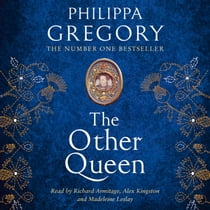 The Other Queen audiobook by Philippa Gregory, Richard Armitage, Alex Kingston