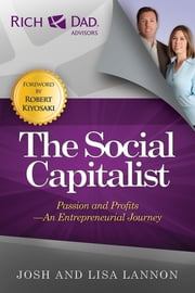 The Social Capitalist - Passion and Profits - An Entrepreneurial Journey ebook by Josh Lannon,Lisa Lannon