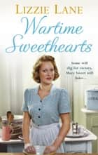 Wartime Sweethearts - (Sweet Sisters #1) ebook by Lizzie Lane