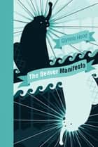 The Beaver Manifesto ebook by Glynnis Hood