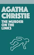 The Murder on the Links ebook by Agatha Christie