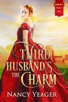 Third Husband's the Charm ebook by Nancy Yeager