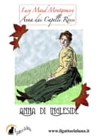 Anna di Ingleside ebook by Lucy Maud Montgomery